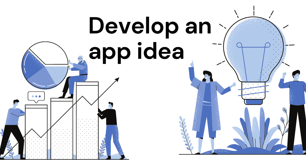 Develop an app idea